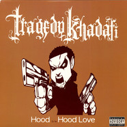 Tragedy Khadafi - Hood / Hood Love
