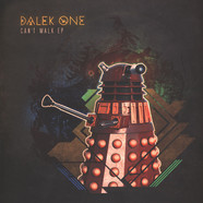 Dalek One - Can't Walk EP