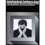 Patrick Cowley - Mechanical Fantasy Box - The Homoerotic Journal Of Patrick Cowell With Illustrations By Gwenael Rattke