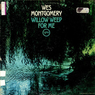 Wes Montgomery - Willow Weep For Me