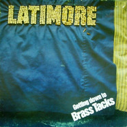 Latimore - Getting Down To Brass Tacks