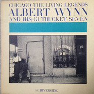 Al Wynn's Gutbucket Seven - Chicago - The Living Legends: Albert Wynn And His Gutbucket Seven