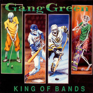 Gang Green - King Of Bands