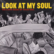 V.A. - Look At My Soul: The Latin Shade Of Texas Soul