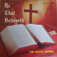 The Davis Sisters - He That Believeth