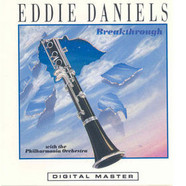 Eddie Daniels With Philharmonia Orchestra - Breakthrough