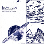 Low Tape - True Dayz For Confessing In Luv