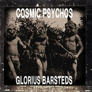 Cosmic Psychos - Glorius Barsteds Colored Vinyl Edition
