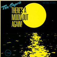 Capris, The - There's A Moon Out Again!