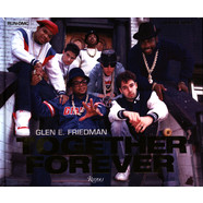 Glen E. Friedman - Together Forever: The Run-Dmc And Beastie Boys Photographs