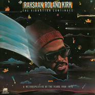 Roland Kirk - The Vibration Continues...A Retrospective Of The Years 1968-1976