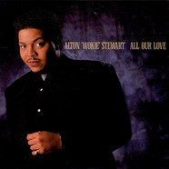 Alton Wokie Stewart - All Our Love