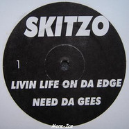 Skitzo / Science Of Sound - Livin Life On Da Edge / Need Da Gees / No Diggety