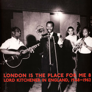 V.A. - London Is The Place For Me 8: Lord Kitchener In England, 1948-1962
