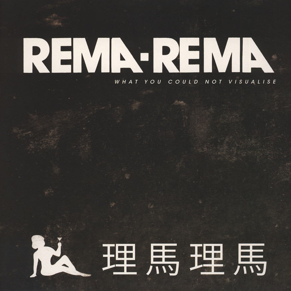 Rema-Rema - What You Could Not Visualise