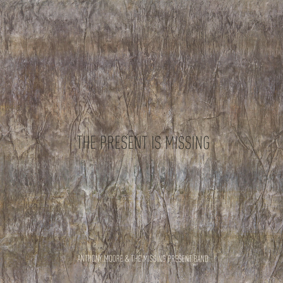 Anthony Moore & The Missing Present Band - The Present Is Missing