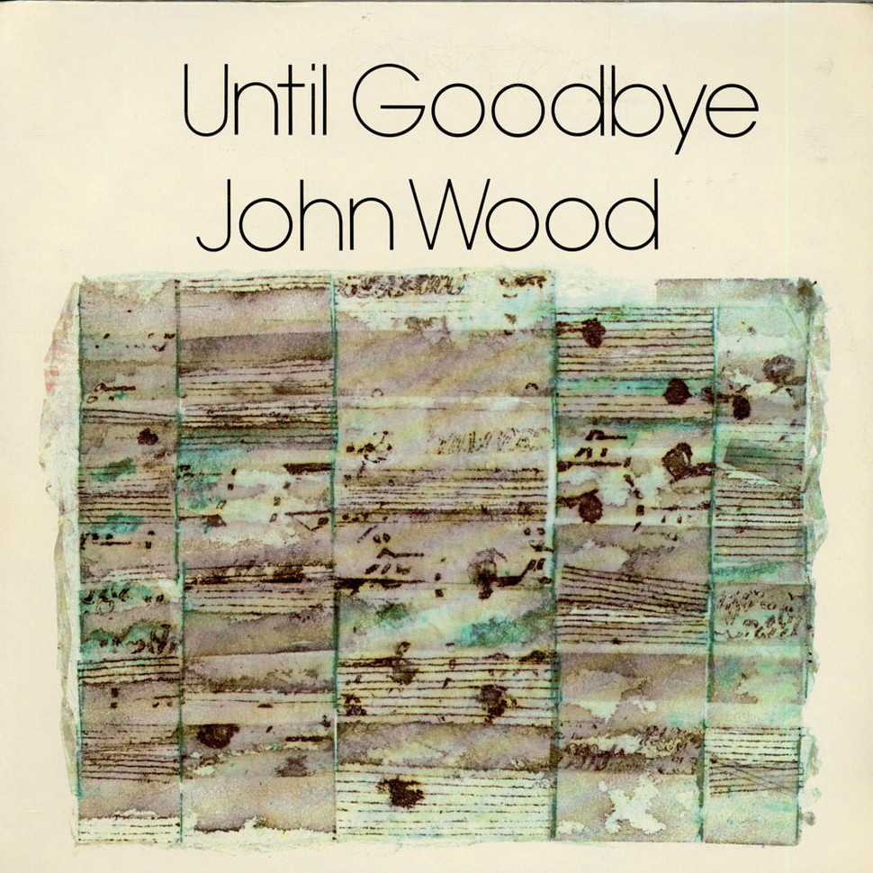 John Wood - Until Goodbye