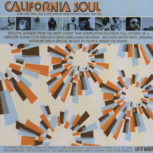 California Soul - Volume 1: Rare Funk, Soul, Jazz & Latin Groove From The West Coast 1965 - 1981