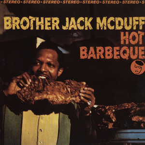 Brother Jack McDuff - Hot barbeque