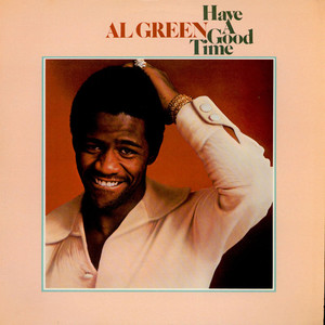 Al Green - Have A Good Time