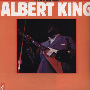 Albert King - I'll Play The Blues For You
