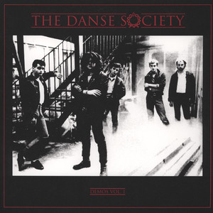 Danse Society - Demos Volume 1