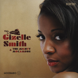 Gizelle Smith & The Mighty Mocambos - Gizelle Smith & The Mighty Mocambos