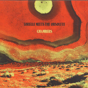 Lorelle Meets The Obsolete - Chambers