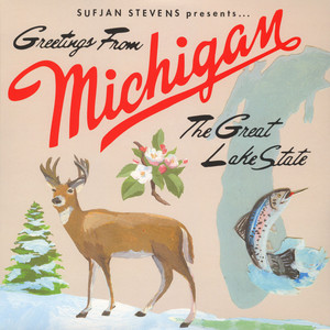 Sufjan Stevens - Greetings From Michigan: The Great Lake State
