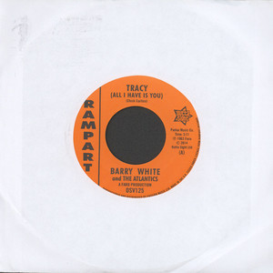 Barry White And The Atlantics - Tracy (All I Have Is You)