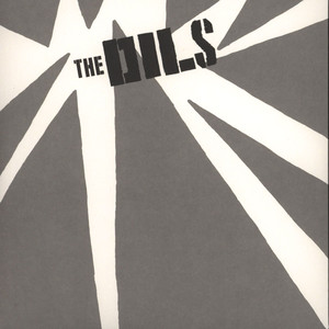 Dils, The - I Hate The Rich