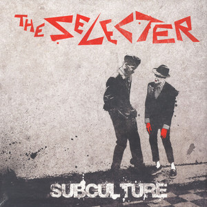 Selecter, The - Subculture