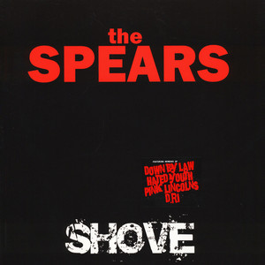 Spears, The - Shove