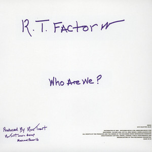 R.T. Factor (Ron Trent) - What Does It Mean / Who Are We?