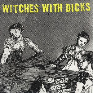 Witches With Dicks - Not Just A Passing Season