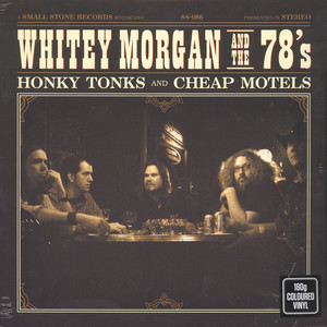 Whitey Morgan & The 78'S - Honky Tonks And Cheap Motels