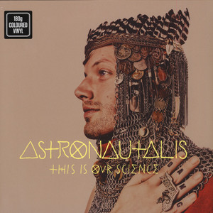 Astronautalis - This Is Our Science