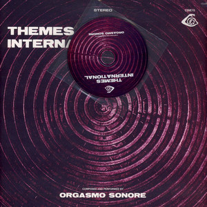 Orgasmo Sonore - Themes International Deluxe Edition
