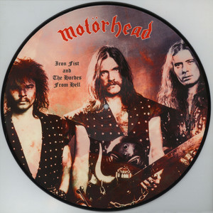 Motörhead - Iron Fist And The Hordes From Hell Picture Disc Edition