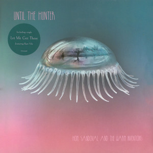 Hope Sandovall & The Warm Inventions - Until The Hunter