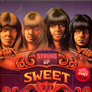 The Sweet - Strung Up