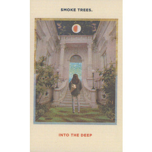 Smoke Trees - Into The Deep