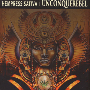 Hempress Sativa - Unconquerebel