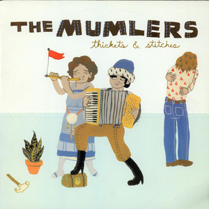 Mumlers, The - Thickets & Stiches