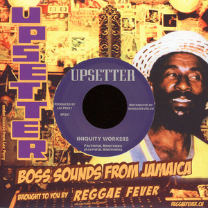 Faithful Brothers, The/The Righteous Upsetters - Iniquity Workers / Iniquity Version 2