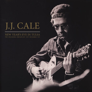 J.J. Cale - New Year's Eve In Tulsa
