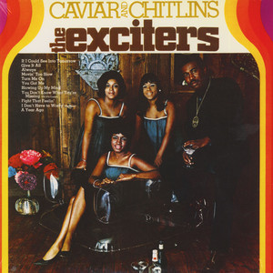 Exciters, The - Caviar And Chitlins