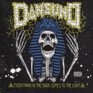 Dane Uno - Everything In The Dark Comes To The Light