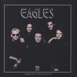 Eagles, The - Unplugged 1994 Volume 2