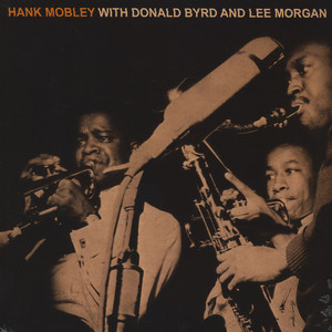 Hank Mobley Sextet - Hank Mobley with Donald Byrd And Lee Morgan